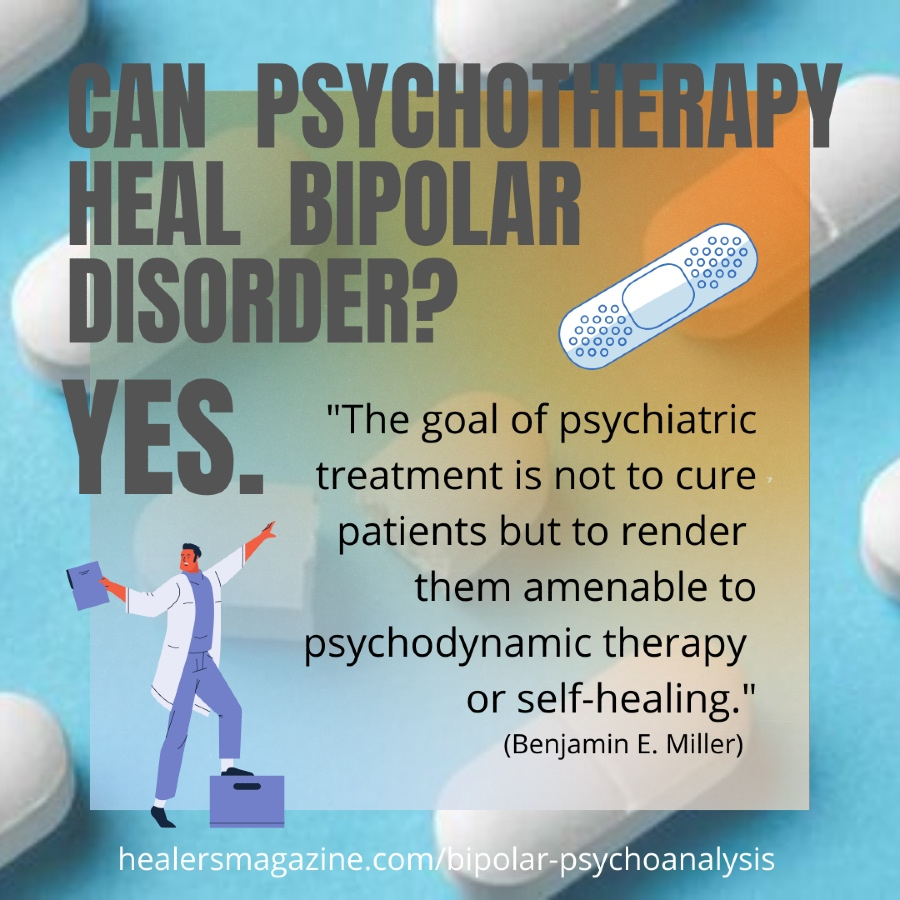 "Meme: ""The goal of psychiatric treatment is not to cure patients but to render them amenable to psychodynamic therapy or self-healing."""
